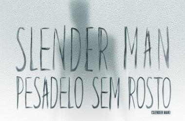 SLENDER MAN – PESADELO SEM ROSTO: confira o novo trailer do terror que estreia no Brasil em agosto!